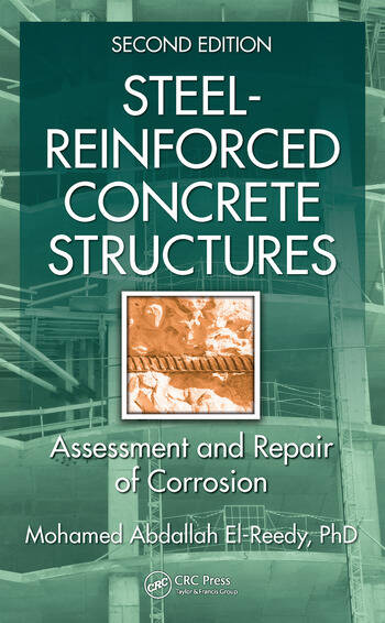 Steel-Reinforced Concrete Structures Assessment and Repair of Corrosion, Second Edition book cover