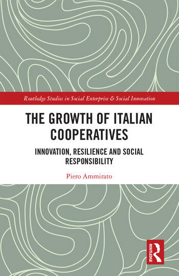 The Growth of Italian Cooperatives Innovation, Resilience and Social Responsibility book cover