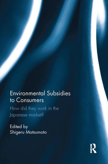 Environmental Subsidies to Consumers How did they work in the Japanese market? book cover