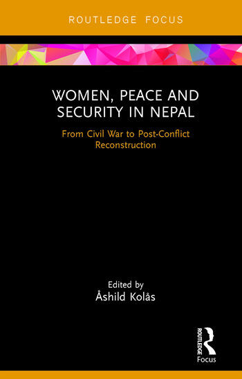Women, Peace and Security in Nepal From Civil War to Post-Conflict Reconstruction book cover