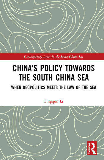 China's Policy towards the South China Sea When Geopolitics Meets the Law of the Sea book cover
