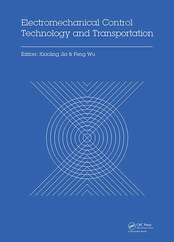 Electromechanical Control Technology and Transportation Proceedings of the 2nd International Conference on Electromechanical Control Technology and Transportation (ICECTT 2017), January 14-15, 2017, Zhuhai, China book cover