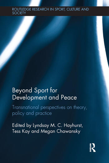 Beyond Sport for Development and Peace Transnational Perspectives on Theory, Policy and Practice book cover