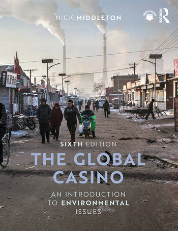 The Global Casino An Introduction to Environmental Issues book cover