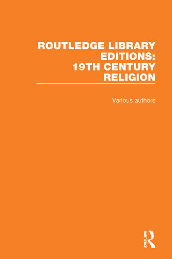 Routledge Library Editions: 19th Century Religion book cover