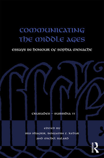 Communicating the Middle Ages Essays in Honour of Sophia Menache book cover