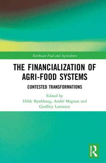 The Financialization of Agri-Food Systems Contested Transformations book cover