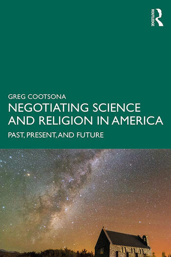Negotiating Science and Religion In America Past, Present, and Future book cover