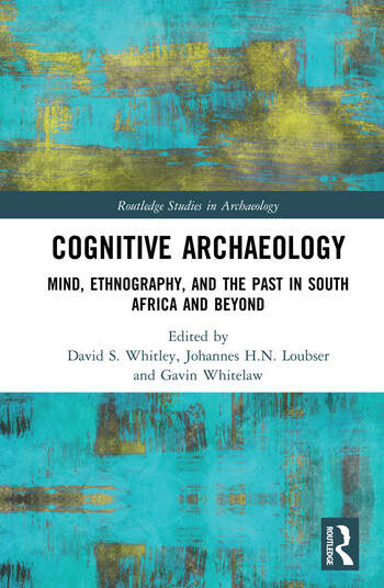Cognitive Archaeology Mind, Ethnography, and the Past in South Africa and Beyond book cover