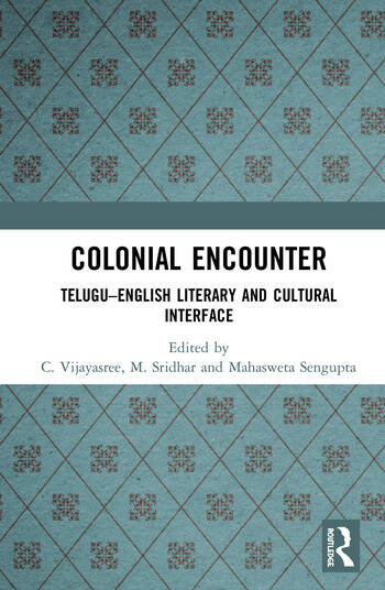 Colonial Encounter Telugu–English Literary and Cultural Interface book cover
