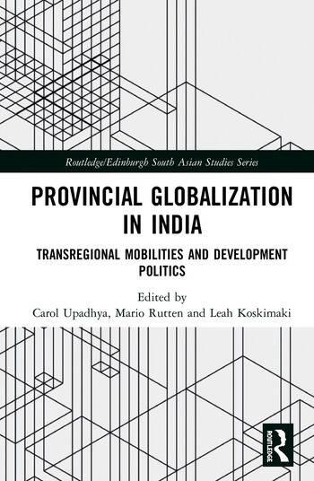Provincial Globalization in India Transregional Mobilities and Development Politics book cover