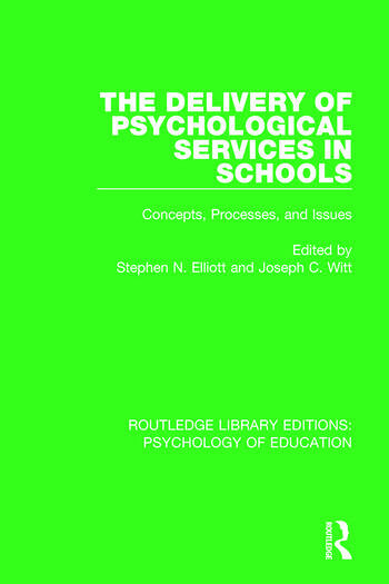 The Delivery of Psychological Services in Schools Concepts, Processes, and Issues book cover