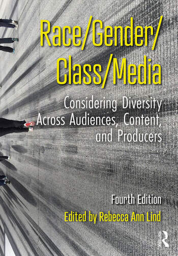 Race/Gender/Class/Media Considering Diversity across Audiences, Content, and Producers book cover