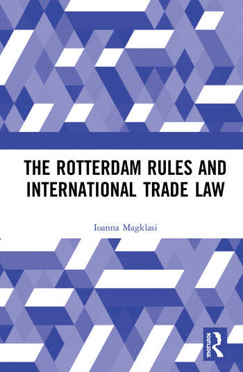 The Rotterdam Rules and International Trade Law book cover