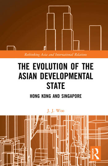 The Evolution of the Asian Developmental State Hong Kong and Singapore book cover