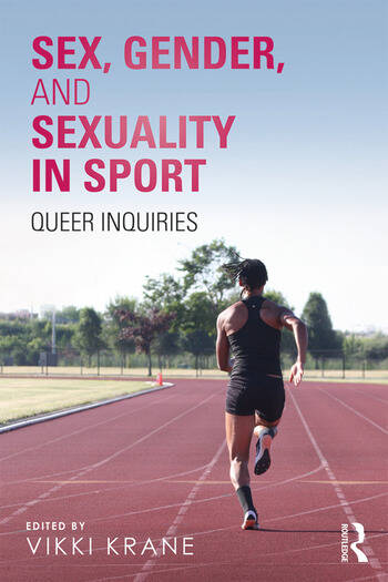 Sex, Gender, and Sexuality in Sport Queer Inquiries book cover