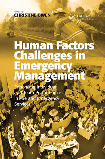 Human Factors Challenges in Emergency Management Enhancing Individual and Team Performance in Fire and Emergency Services book cover
