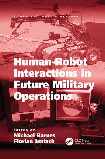 Human-Robot Interactions in Future Military Operations book cover