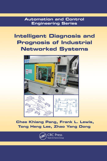 Intelligent Diagnosis and Prognosis of Industrial Networked Systems book cover