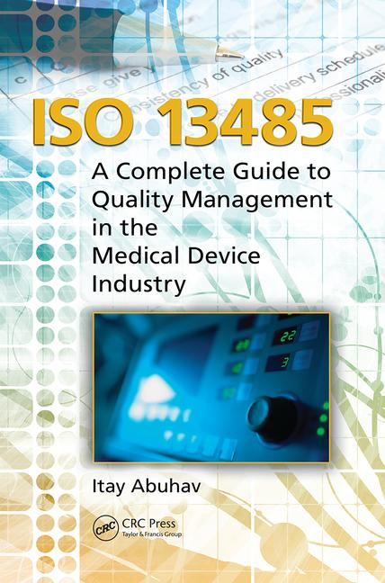 ISO 13485 A Complete Guide to Quality Management in the Medical Device Industry book cover