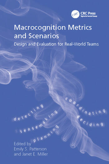 Macrocognition Metrics and Scenarios Design and Evaluation for Real-World Teams book cover