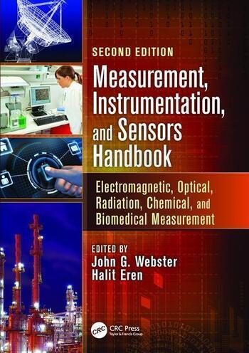 Measurement, Instrumentation, and Sensors Handbook Electromagnetic, Optical, Radiation, Chemical, and Biomedical Measurement book cover