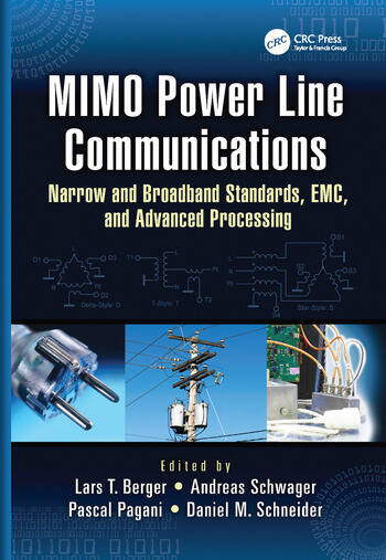 MIMO Power Line Communications Narrow and Broadband Standards, EMC, and Advanced Processing book cover