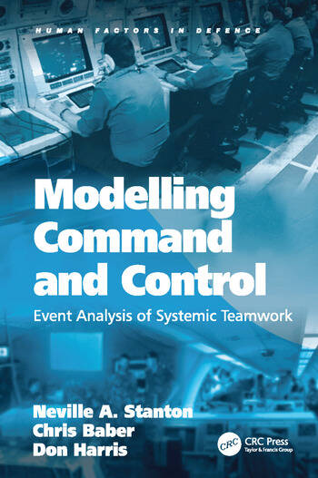 Modelling Command and Control Event Analysis of Systemic Teamwork book cover