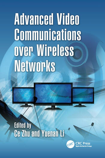Advanced Video Communications over Wireless Networks book cover