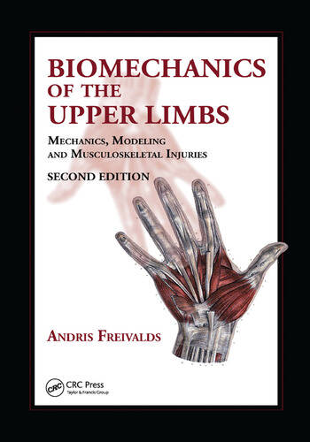 Biomechanics of the Upper Limbs Mechanics, Modeling and Musculoskeletal Injuries, Second Edition book cover