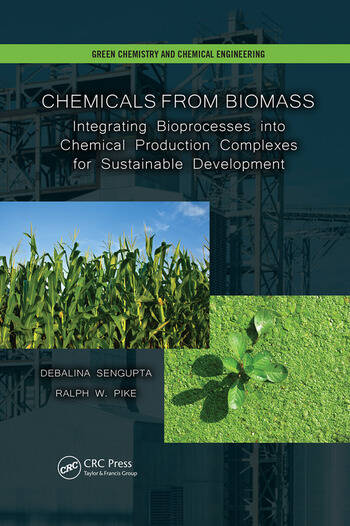 Chemicals from Biomass Integrating Bioprocesses into Chemical Production Complexes for Sustainable Development book cover