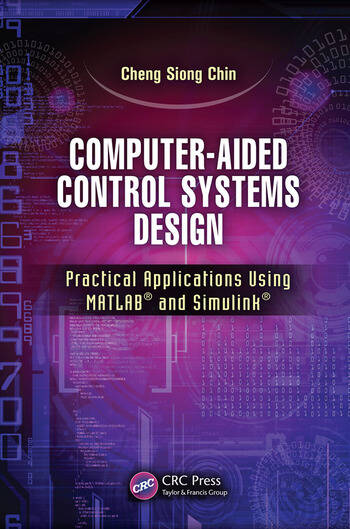 Computer-Aided Control Systems Design Practical Applications Using MATLAB® and Simulink® book cover