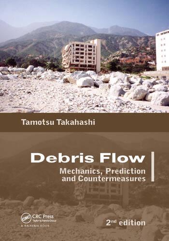 Debris Flow Mechanics, Prediction and Countermeasures, 2nd edition book cover