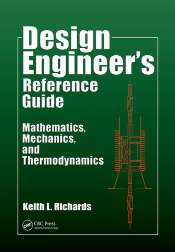 Design Engineer's Reference Guide Mathematics, Mechanics, and Thermodynamics book cover