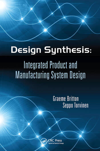Design Synthesis Integrated Product and Manufacturing System Design book cover