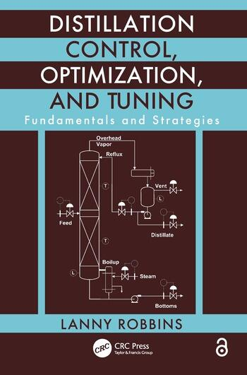 Distillation Control, Optimization, and Tuning Fundamentals and Strategies book cover