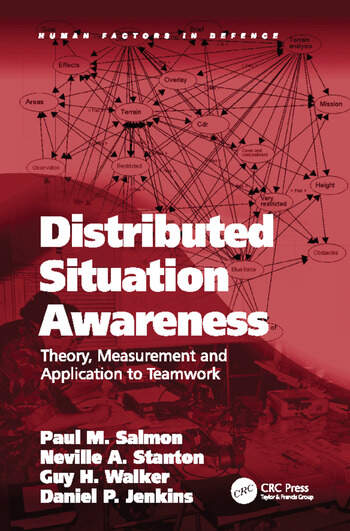 Distributed Situation Awareness Theory, Measurement and Application to Teamwork book cover
