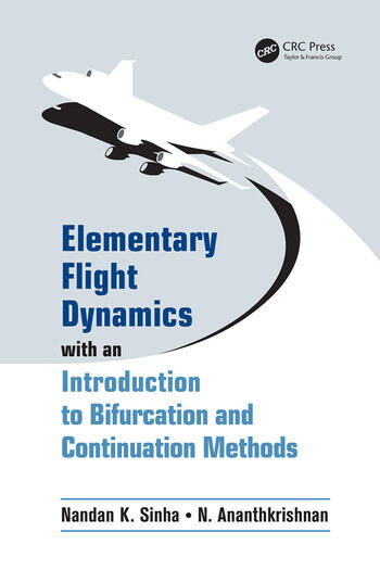 Elementary Flight Dynamics with an Introduction to Bifurcation and Continuation Methods book cover
