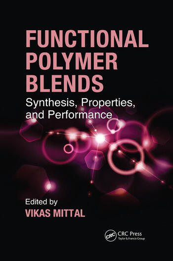 Functional Polymer Blends Synthesis, Properties, and Performance book cover