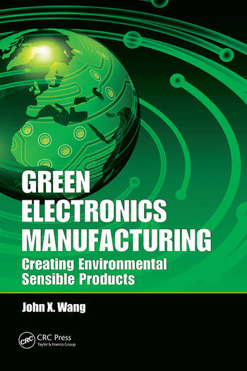 Green Electronics Manufacturing Creating Environmental Sensible Products book cover