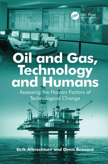 Oil and Gas, Technology and Humans Assessing the Human Factors of Technological Change book cover