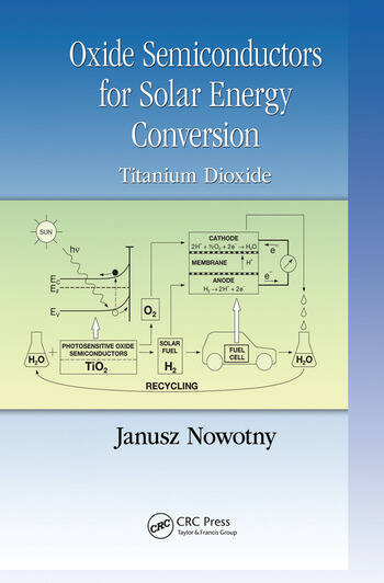 Oxide Semiconductors for Solar Energy Conversion Titanium Dioxide book cover