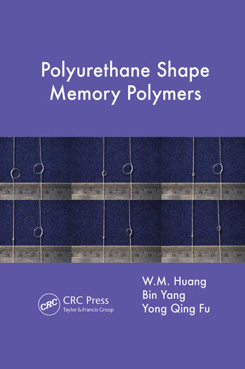 Polyurethane Shape Memory Polymers book cover