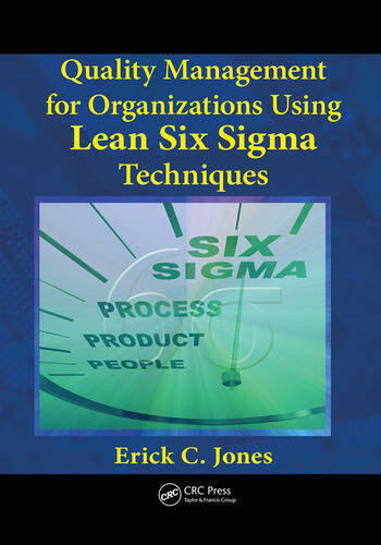 Quality Management for Organizations Using Lean Six Sigma Techniques book cover