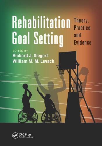 Rehabilitation Goal Setting Theory, Practice and Evidence book cover