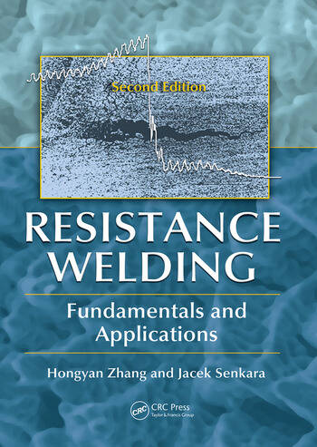 Resistance Welding Fundamentals and Applications, Second Edition book cover