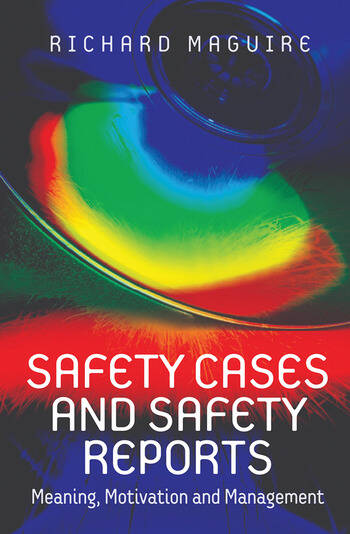 Safety Cases and Safety Reports Meaning, Motivation and Management book cover