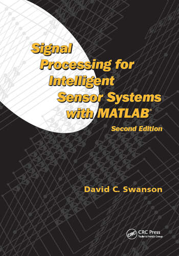 Signal Processing for Intelligent Sensor Systems with MATLAB® book cover