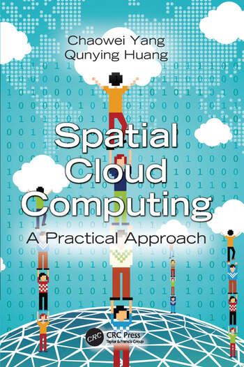 Spatial Cloud Computing A Practical Approach