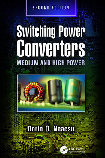 Switching Power Converters Medium and High Power, Second Edition book cover